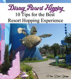 10 Disney World Resort Hopping Tips. Things not to miss, planning tips, and more.