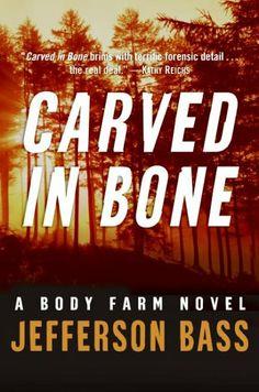 Carved in Bone : A Body Farm Mystery by Jefferson Bass. LVCCLD