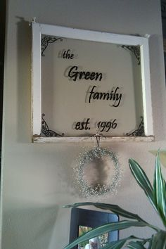 Use a paint pen on an old window pane! this is pretty neat!