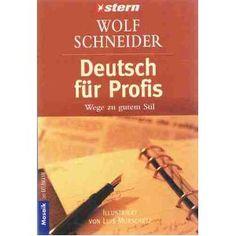 Von Sprachpapst Wolf Schneider - Deutsch für Profis: Wege zu gutem Stil  -  Illustriert von Luis Murschetz