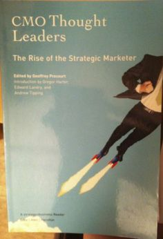 CMO Thought Leaders: The Rise of the Strategic Marketer. Contributors include Edward Landry (GS