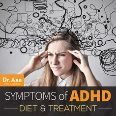 Symptoms of ADHD, Diet & Treatment - Dr. Axe