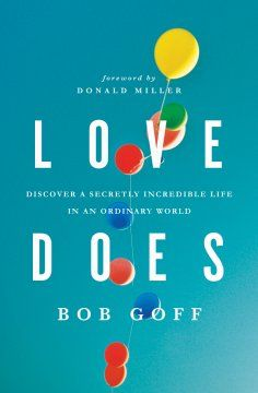 Book Review: Love Does by Bob Goff | Jon Stolpe Stretched