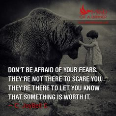Don't be afraid of your fears. #inspirationalquote