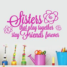 Sisters that Play together Stay Friends forever 40x20 Wall Quote decal words with Flowers, Twins, Siblings, Playroom on Etsy, $38.00