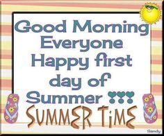 First day of summer/ From Carole...