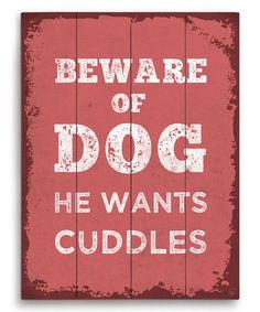 'Beware of Dog' Wall Art by Image Canvas. Note: Wooden items are made from real planked wood and may have natural imperfections. Made in the USA [Wood Size 9x12x1 $39.99] [Canvas Size 16x20x1.5 $39.99] [Wood Size 16x20x1 $69.99]