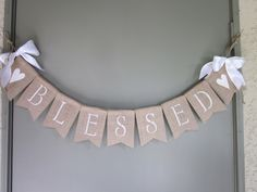 Christening Banner - Baptism Banner - Blessed Burlap Banner - Baby Christening Bunting - Rustic Chic Burlap Baptism Garland - Photo Prop by QuaintConfections on Etsy https://www.etsy.com/listing/226737286/christening-banner-baptism-banner