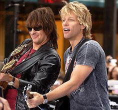 Bon Jovi...Jon Bon Jovi and Richie Sambora u just got to love rock and roll