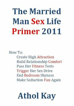 The Married Man Sex Life Primer 2011 by Athol Kay. $9.20