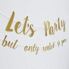 Look, we all love a party, but some of us need to be in bed on time! This banner is perfect for a grown-up party where you want your guests to have fun, but go home by 9:00, or even a slumber party where you want the squealing girls in bed on time! #letsparty #partyatyourdoor