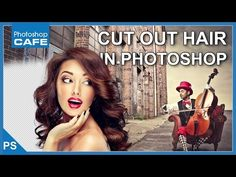 CUT OUT HAIR IN PHOTOSHOP CC TUTORIAL, SELECT AND MASK - YouTube
