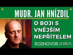 Mudr. Jan Hnízdil: O boji s vnějším nepřítelem - YouTube Youtube, Medicine, Youtubers, Youtube Movies