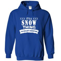 It's a SNOW Thing, You Wouldn't Understand T-Shirts, Hoodies. Get It Now ==►…