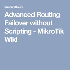 Advanced Routing Failover without Scripting - MikroTik Wiki Dec 2016, Script, Script Typeface