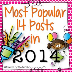 Most Popular 14 Posts in 2014--LOTS of Freebies (The Teacher by the Beach)