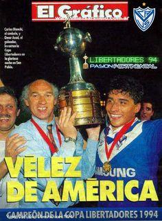 "Tapa Revista ""El Gráfico"" - Velez Sarsfield - Campeón Libertadores 1994 Football Uniforms, Club, Tapas, Baseball Cards, Grande, Sport, Diversity, Football Images, Champs"