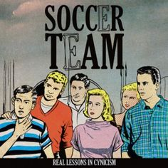 Soccer Team - Real Lessons In Cynicism LP
