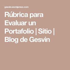 Rúbrica para Evaluar un Portafolio | Sitio | Blog de Gesvin