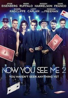 Now You See Me 2 (2016) PG-13 | 2h 9min | Action, Adventure, Comedy | 10 June 2016 (USA) - The Four Horsemen resurface and are forcibly recruited by a tech genius to pull off their most impossible heist yet.