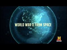 WW2 from Space HD-Full Documentary - YouTube