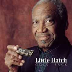 Little Hatch - October 25, 1921 – January 16, 2003 Little Hatch was a regionally famous Kansas City harmonica player and band leader from the 1950s until his death in 2003. Little Hatch spent decades tirelessly performing the blues all over Kansas City and the Midwest.  http://www.bmansbluesreport.com/2013/04/rock-me-in-morning-little-hatch.html