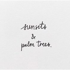 Sunsets and palm trees quote black white grey