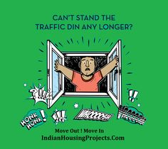 If you're having trouble hearing your own thoughts over the street sounds coming in through your window, we suggest that you move out; and #Movein with http://indianhousingprojects.com/