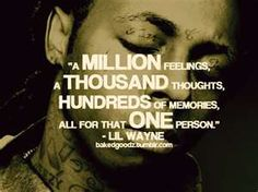 I thought of that one person.. Lil Wayne Quote