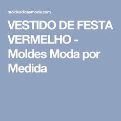 VESTIDO DE FESTA VERMELHO - Moldes Moda por Medida