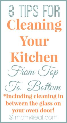Tips for Cleaning Your Kitchen From Top To Bottom - Including cleaning in between the glass on your oven door @Jess Pearl Liu Kielman         {Mom 4 Real}
