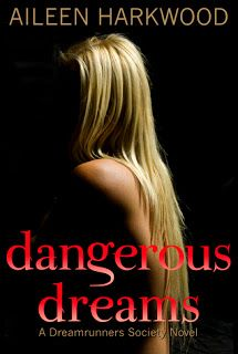 Dangerous Dreams (The Dreamrunners Society #1) by Aileen Harkwood — Paranormal Romantic Suspense