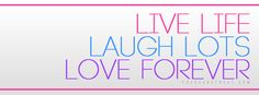Live life laugh lots  love forever
