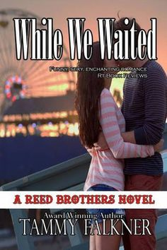 Old Story: WHILE WE WANTED #8 - SERIE THE REED BROTHERS, TAMM...