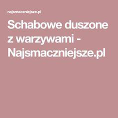 Schabowe duszone z warzywami - Najsmaczniejsze.pl