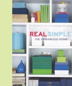 Real Simple: The Organized Home: Editors of Real Simple Magazine: 9781932273564: Amazon.com: Books