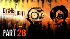 Let's Play Dying Light - Part 28 - RAIS'S ZOMBIE GANG!