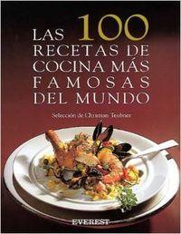 Título: Las 100 recetas de cocina más famosas del mundo / Autor: Teubner, Christian / Ubicación: FCCTP – Gastronomía – Tercer piso / Código: G/INT/ 641.5 T428C