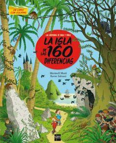 La isla de las 160 diferencias / Meritxell Martí. Paula y Pablo corren una aventura en una isla donde cada imagen aparece dos veces pero variando, como en el juego de las 7 diferencias. En cada página aumenta el nivel de dificultad: hay 10 niveles.¡Un libro con solapas para los forofos del juego de las 7 diferencias!