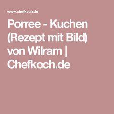 Porree - Kuchen (Rezept mit Bild) von Wilram | Chefkoch.de