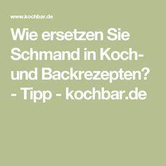 Wie ersetzen Sie Schmand in Koch- und Backrezepten? - Tipp - kochbar.de