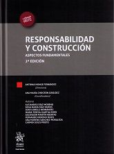 Responsabilidad y construcción : aspectos fundamentales.    2ª ed.   Tirant lo Blanch, 2017