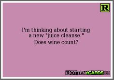 I'm thinking about starting  a new juice cleanse. Does wine count?