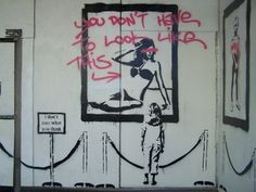 'You Don't Have to Look Like This, I Don't Care What You Think', by Banksy, Street Art, Graffiti. Banksy Graffiti, Street Art Banksy, Arte Banksy, Graffiti Kunst, Bansky, Graffiti Quotes, Banksy Quotes, Urban Graffiti, Land Art