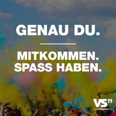 Visual Statements® Genau du. Mitkommen. Spaß haben. Sprüche/ Zitate/ Quotes/ Party / feiern / lustig