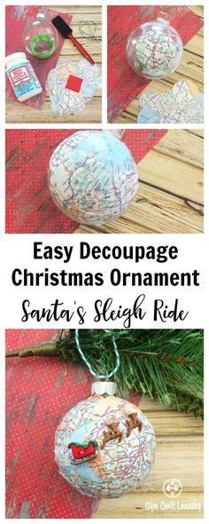 Decoupage Santa's Sleigh Map Ornament Easy Decoupage idea for Christmas. Make this adorable Santa Sleigh Decoupage Ornament in minutes!Easy Decoupage idea for Christmas. Make this adorable Santa Sleigh Decoupage Ornament in minutes! Christmas Ornaments To Make, Noel Christmas, Christmas Projects, Winter Christmas, Handmade Christmas, Holiday Crafts, Christmas Decorations, Christmas Decoupage, Diy Ornaments