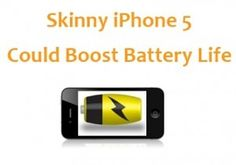 """Battery support on smartphones has always been a problem for a long time now. Will the iPhone 5 occupy a battery with fascinating stamina? An analyst said, """"If Apple uses a new, thinner display in its next iPhone, the battery could pack as much as 40 percent more capacity than the current 4S"""". Find out more @ http://www.mobilesandtablets.co.uk/a-skinny-iphone-5-could-increase-battery-life/"""