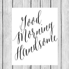 Looking for for ideas for good morning handsome?Browse around this website for unique good morning handsome inspiration. These amuzing quotes will brighten your day. Good Morning Handsome Quotes, Good Morning Quotes For Him, Good Morning Funny, Good Morning Sunshine, Good Morning Good Night, Good Morning Images, Morning Memes, Message Quotes, New Quotes