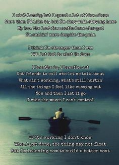 """This Kenny Chesney song really hit home for """"If it's working I don't know When I get done, the thing may not float But I'm learning how to build a better boat"""" Country Music Lyrics, Country Music Artists, Country Songs, Kenny Chesney Lyrics, Boating Quotes, Music Theme Birthday, Best Boats, Lyric Quotes, Qoutes"""