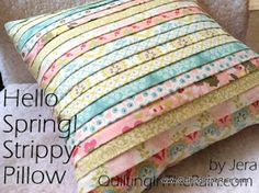 "Strippy Pillow Tutorial - Quilting In The Rain   ...uses 10 jelly roll strips (a single strip is ~2.5"" x 44"" long) ...cute idea for college-bound student, wedding gift, etc."